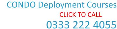 CONDO Deployment Courses call 0333 222 4055